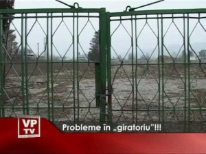 Probleme in Giratoriu